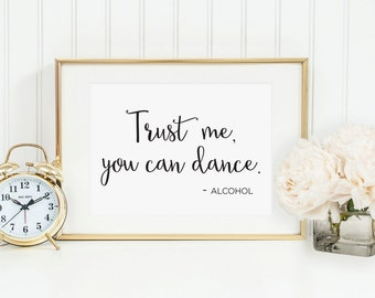 Trust Me You Can Dance Vodka Sign, Wedding Reception Sign, Dance Sign, Alcohol Wedding Sign, Wedding Bar Sign, Dance Sign,  (5x7), WCS004