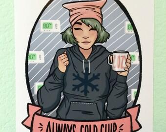 "Always Cold Club || Art Print || 8.5"" x 11"""