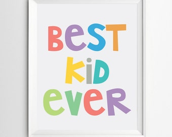 Best Kid Ever - printable colorful Nursery Art - Wall Print - Printable Nursery Art - Nursery Quote - Instant download