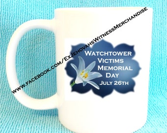 Watchtower Victims Memorial Day - Ex-JW  mugs - XJW, APOSTATE mugs, Ex Jehovahs Witness