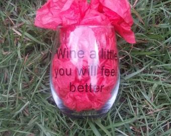 "Wine glass - ""wine a little, you'll feel better"""