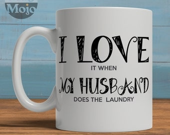 Funny Coffee Mug - I Love It When My Husband Does The Laundry - Ceramic Mug For Wife