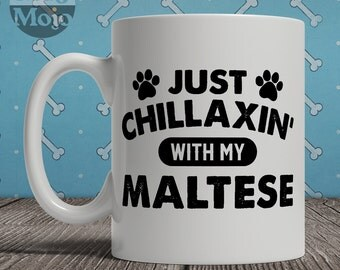 Maltese Mug - Just Chillaxin' With My Maltese - Funny Coffee Mug For Dog Lovers