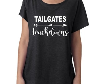 Tailgates and Touchdowns Shirt, Football Shirt, Game Day Shirt, Football Attire, Game Day Attire, Tailgating, Tailgate Shirt, Touchdowns