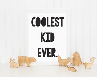 Coolest Kid Ever, Printable Art, Kids Print, Childrens Wall Art, Wall Decor, Nursery Wall Art, Black and White Print, Monochrome Print