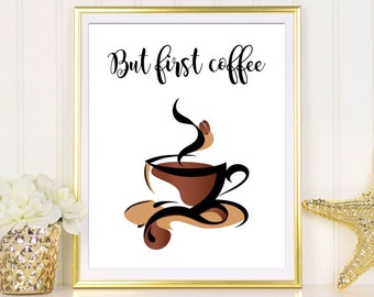 Coffee art print But first coffee print Coffee printable art Coffee poster Coffee quote Coffee sign Kitchen decor Kitchen wall art printable