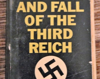 The Rise And Fall Of The Third Reich, William L. Shirer, 1962