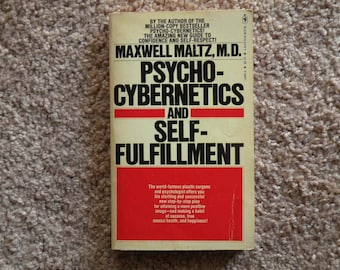 Psycho-Cybernetics and Self- Fulfillment by Maxwell Maltz, M.D. [1980 - paperback]