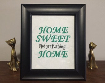 Home Sweet mother****** Home
