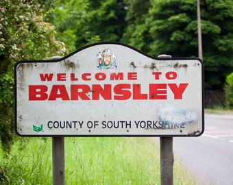 Welcome to Barnsley, Yorkshire road sign. Distressed sign print.
