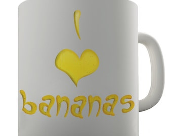 I Love Bananas Ceramic Funny Mug