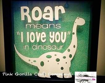 Roar Means I love You in Dinosaur Frame