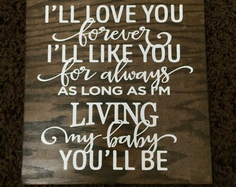 "I'll Love You Forever Wood Sign 10""x12"" or 12""x12"""
