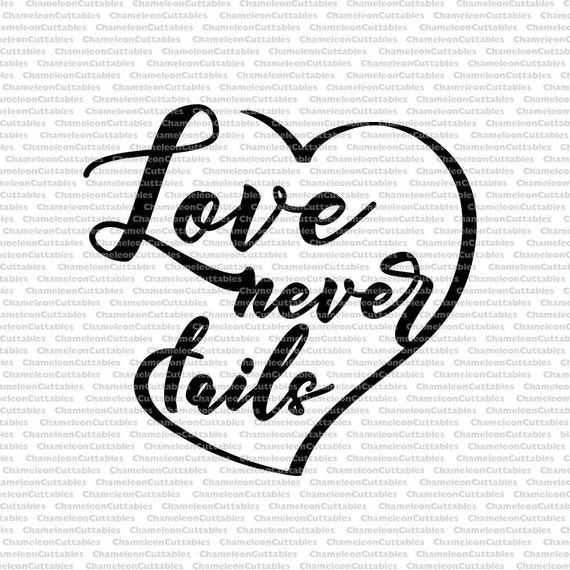 Download love never fails svg cut file design decal wedding