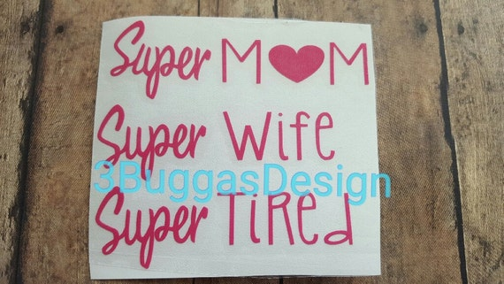 Super Mom, Super Wife Super Tired, yeti decal, tumbler decal, wine glass decal, water bottle decal, hearts, mom gift, mothers day,coffee cup