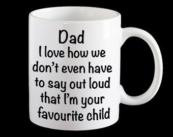 Funny Dad mug, Funny Dad Mug, Favourite child funny saying, Dad Gift, Personalised Mug, Latte Mug