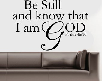 Be Still And Know That I am God Psalms Vinyl Wall Decal Sticker Jesus Bible Qoute Scripture Christian