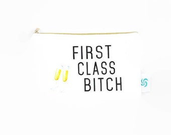 First Class B*tch Makeup Pouch   Funny Makeup Bag   Makeup Bag Quote   Travel Pouch