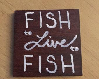 """Fish to Live 2x2"""" Wood Fridge Magnet"""
