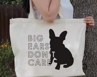 Big Ears Don't Care ~ French Bulldog~ Large Canvas Tote Beach/Grocery BAG