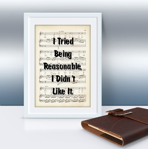 I Tried Being Reasonable, I Didn't Like It Funny Quote, Vintage Music Sheet Art, Dorm Decor,