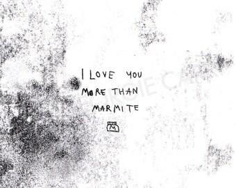 I love you more than marmite