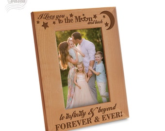 I love you to the moon and back Picture Frame- Love you Picture Frame- Family Picture Frame - Engraved Natural Wood Picture Frame