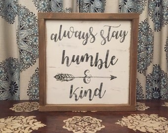 "13.5""x13.5"" Always Stay Humble & Kind/wood sign/word art/distressed sign/wall décor/rustic"