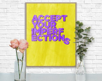 Accept Your Imperfections Digital Print • Watercolor Inspirational Quote • Instant Download Artwork • Home Decor Wall Art Printable