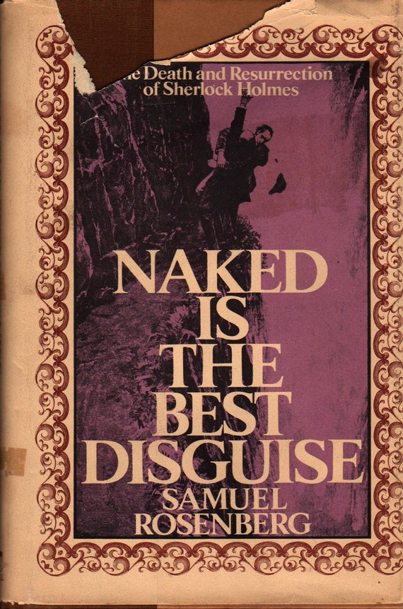 Naked is the Best Disguise: The Death and Resurrection of Sherlock Holmes - Samuel Rosenberg - 1974 - Vintage Book