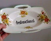 Dysfunctional hand painted vintage china sweet dish with handles and a hanger recycled humor decor display SALE