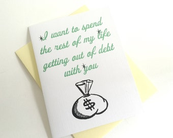 I want to spend the rest of my life getting out of Debt with you Card