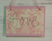 Pink Toile LOVE Sign - Shabby Chic Style Wedding Decor, Valentine's Day Decoration, Cottage Decor,