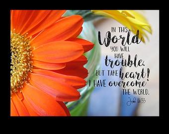 Bible Verse Print 5x7 / John 16:33 5x7 Print / Inspirational Print / Encouragement / Spiritual Print / 5x7 Gerber Daisy