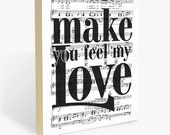 "Make You Feel My Love : Wood Wall Art Print - 8x10"" or 11x14"" Bob Dylan Song Lyric and Sheet Music - Ready to Hang Wooden Wall Decor (Adele)"