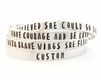 Inspirational quote cuff bracelet. She Believed She Could So She Did. Have Courage and Be Kind, Hand Stamped Jewelry, Gift for Her, Mantra
