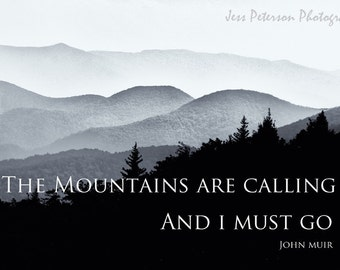 John Muir Inspirational Quote Photo Print Art Mountain Photography Typography Nature Photo Print Black & White Home Decor  5x7 8x10 Matted