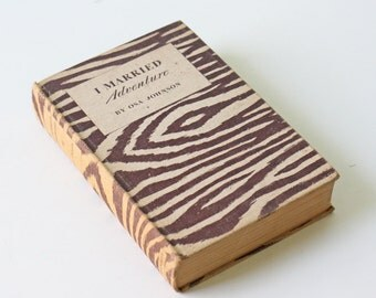 Vintage I Married Adventure Book, Osa Johnson, Zebra Print