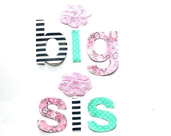 lil sis .... mid sis ... big  sis ....Fabric Iron On Appliques...Pink Shabby Roses Included
