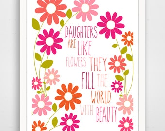 Daughters Are Like Flowers, They Fill The World With Beauty, Pink a Nursery Decor, Baby Wall Art, Floral Print