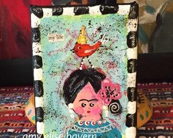 MY LIFE little original Frida painting