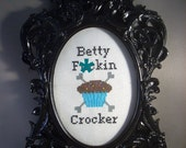Betty F-ckin Crocker
