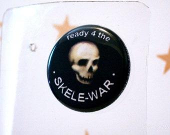 Ready 4 the Skeleton War (Skelewar) - Halloween 1 inch pinback badge