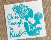 Babywearing decal - Close Enough to Kiss - Turquoise Vinyl Car Decal