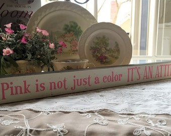 Pink is an attitude wood sign, Pink is not just a color Its an attitude, room decor for girl, pink decor, saying about pink, gift for girl