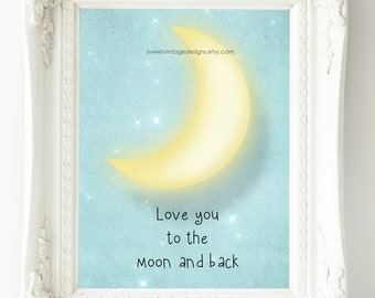 Love You To the Moon and Back Printable, Nursery Wall Art, Nursery Decor, Baby Girl Nursery, Baby Boy Nursery, Instant Download, Baby Gift