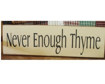Never Enough Thyme primitive wood sign