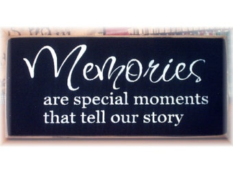 Memories are special moments that tell our story primitive wood sign