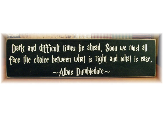 Dark and difficult times lie ahead Harry Potter wood sign
