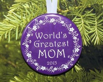 World's Greatest Mom Christmas Ornament - 5 color choices - C102